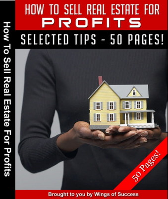 Product picture How To Sell Real Estate For Profits