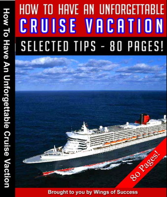 Product picture How To Have An Unforgettable Cruise Vacation